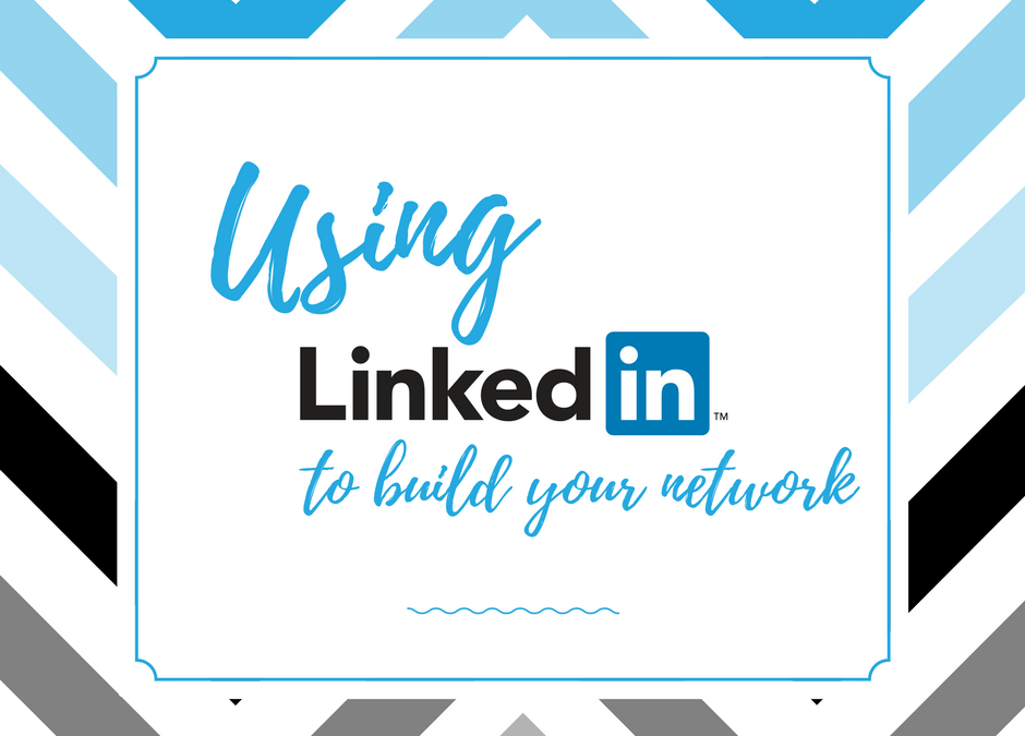 Using LinkedIn To Build Your Network