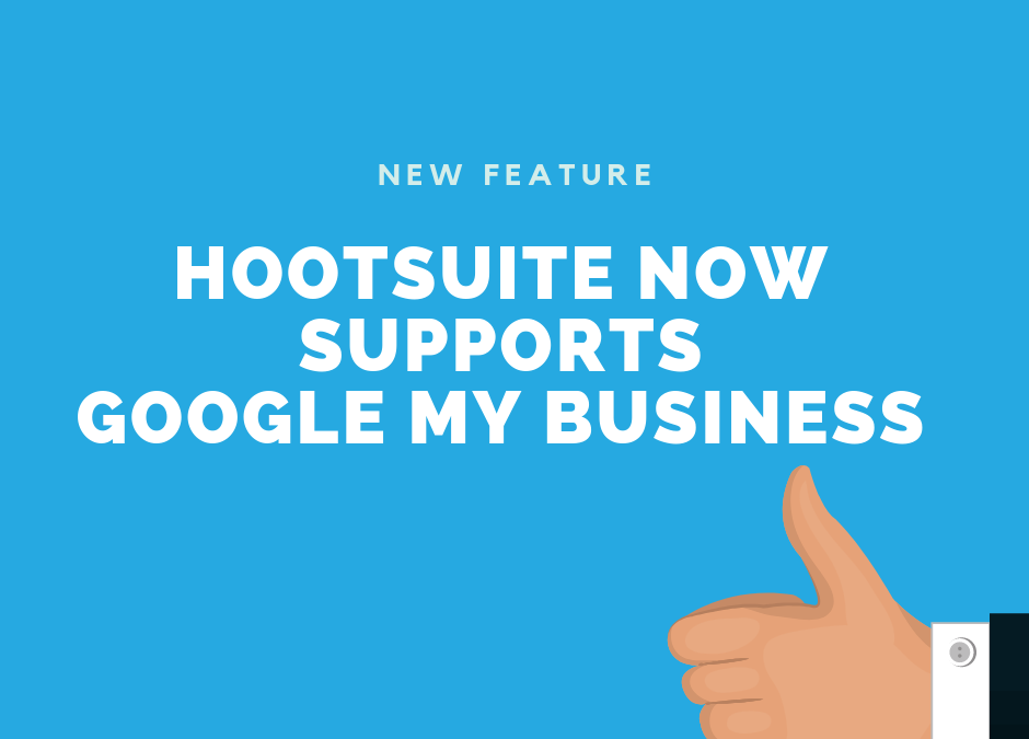 Hootsuite now supports Google My Business